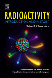 Radioactivity: Introduction and History by Michael F. L'Annunziata
