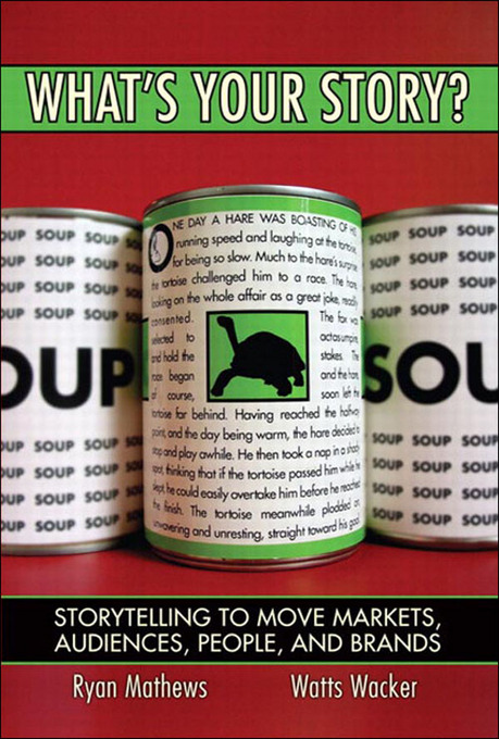 Download Ebook What's Your Story? Storytelling to Move Markets, Audiences, People, and Brands (paperback) by Ryan D. Mathews Pdf