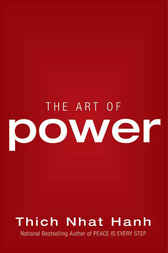 The Art of Power by Thich Nhat Hanh