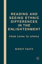 Reading and Seeing Ethnic Differences in the Enlightenment by Birgit Tautz