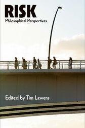 Risk: Philosophical Perspectives by Tim Lewens