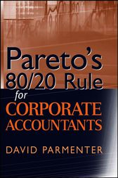 Pareto's 80/20 Rule for Corporate Accountants by David Parmenter