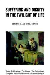 Suffering and Dignity in the Twilight of Life by B. Ars