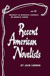 Recent American Novelists by Jack Ludwig