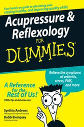 Acupressure and Reflexology For Dummies by Synthia Andrews