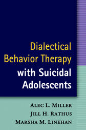 Dialectical Behavior Therapy with Suicidal Adolescents by Alec L. Miller
