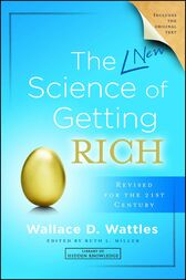 The New Science of Getting Rich by Wallace D. Wattles
