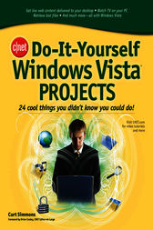 CNET Do-It-Yourself Windows Vista Projects by Curt Simmons