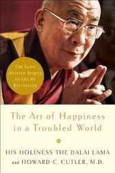 The Art of Happiness in a Troubled World by Dalai Lama;  Howard Cutler
