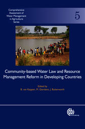 Community-Based Water Law and Water Resource Management Reform in Developing Countries by B. van Koppen