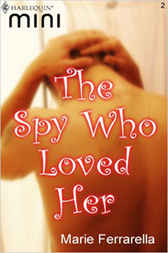 The Spy Who Loved Her by Marie Ferrarella