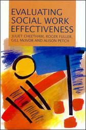Evaluating Social Work Effectiveness by Juliet Cheetham
