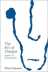 The Art of Theater by James R. Hamilton