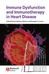 Immune Dysfunction and Immunotherapy in Heart Disease by Ronald Ross Watson