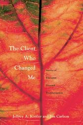 The Client Who Changed Me by Ph. D. Kottler