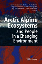 Arctic Alpine Ecosystems and People in a Changing Environment by Jon Børre Ørbaek