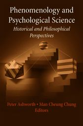 Phenomenology and Psychological Science by Peter Ashworth