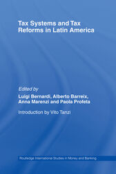 Tax Systems and Tax Reforms in Latin America by Luigi Bernardi