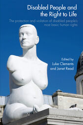 Disabled People and the Right to Life by Luke Clements