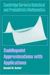 Saddlepoint Approximations with Applications by Ronald W. Butler