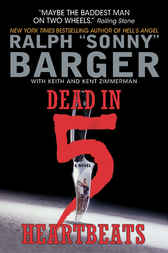 Dead in 5 Heartbeats by Sonny Barger