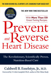 Prevent and Reverse Heart Disease by Caldwell B. Esselstyn