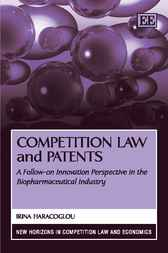 Competition Law and Patents by I. Haracoglou