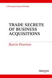 Trade Secrets of Business Acquisitions by Barrie Pearson
