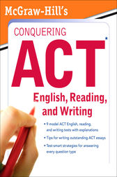 McGraw-Hill's Conquering ACT English, Reading, and Writing by Steven W. Dulan