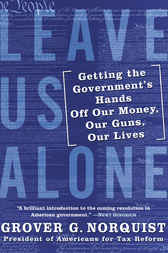 Leave Us Alone by Grover Norquist