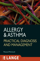 Allergy and Asthma: Practical Diagnosis and Management by Massoud Mahmoudi