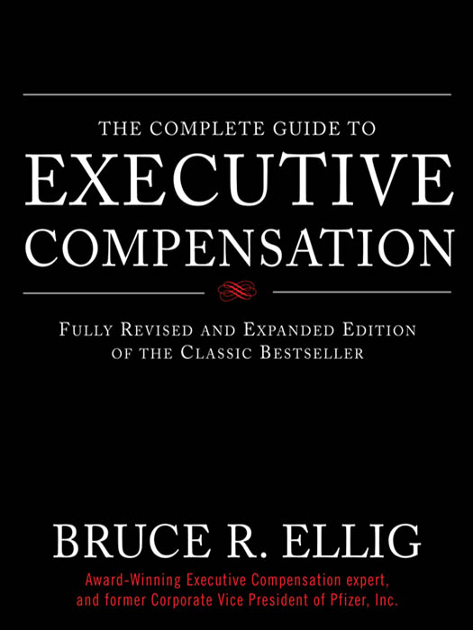 Download Ebook The Complete Guide to Executive Compensation (2nd ed.) by Bruce R. Ellig Pdf