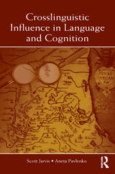 Crosslinguistic Influence in Language and Cognition by Scott Jarvis