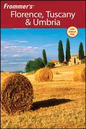 Frommer's Florence, Tuscany & Umbria by John Moretti