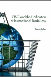 CISG and the Unification of International Trade Law by Bruno Zeller