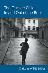 The Outside Child, In and Out of the Book by Christine Wilkie-Stibbs