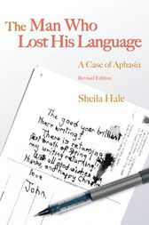 The Man Who Lost his Language by Sheila Hale