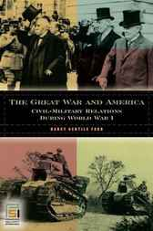 The Great War and America by Nancy Gentile Ford