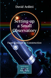 Setting-Up a Small Observatory: From Concept to Construction by P. Moore