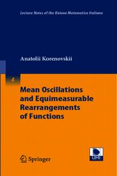 Mean Oscillations and Equimeasurable Rearrangements of Functions by Anatolii A. Korenovskii