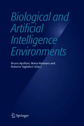 Biological and Artificial Intelligence Environments by Bruno Apolloni