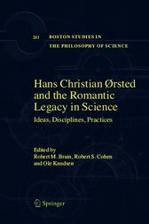 Hans Christian Ørsted and the Romantic Legacy in Science by Robert M. Brain