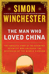 The Man Who Loved China by Simon Winchester