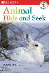 DK Readers L1: Animal Hide and Seek by Penny Smith