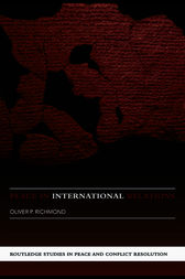 Peace in International Relations by Oliver Richmond