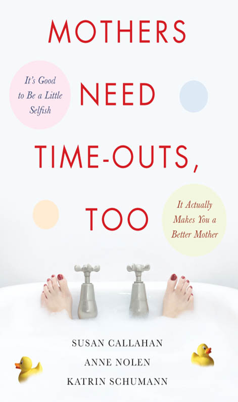 Download Ebook Mothers Need Time-Outs, Too by Susan Callahan Pdf
