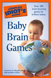 The Complete Idiot's Guide to Baby Brain Games by Jennifer Lawler