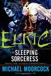 Elric: The Sleeping Sorceress by Michael Moorcock