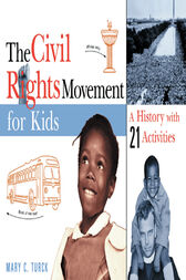 The Civil Rights Movement for Kids by Mary C. Turck
