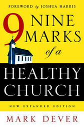Nine Marks of a Healthy Church (New Expanded Edition) by Mark Dever